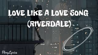 Love you like a love song (RIVERDALE)/ AudioVisualizer