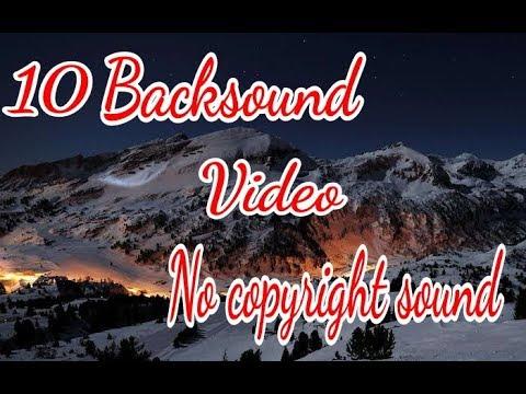 10 Backsound yg cocok buat video kalian...!!!!