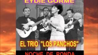 NOCHE DE RONDA EYDIE GORME Y EL TRIO LOS PANCHOS.