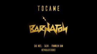 Sak Noel, Salvi, Franklin Dam - Tocame (Meyikblaxx Remix) - Barnaton Resimi