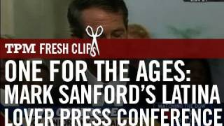 One for the Ages: Mark Sanford's Latina Lover Press Conference