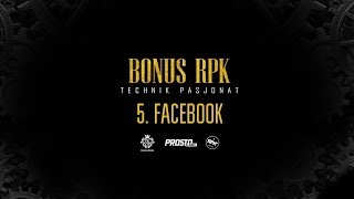 Bonus RPK - FACEBOOK ft. TWM // Prod. WOWO.