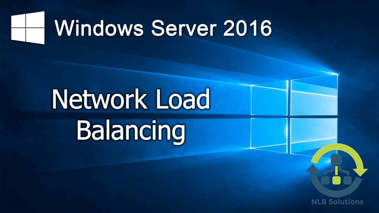 09  Implementing Network Load Balancing in Windows Server 2016 (Step by  Step guide)