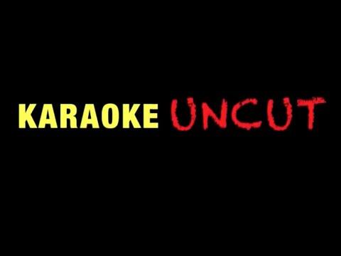 Karaoke Uncut