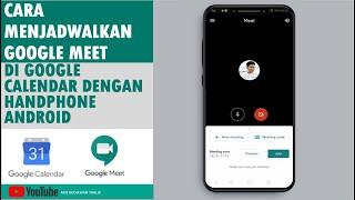 Cara membuat jadwal meeting di Google Calender, terkoneksi dengan Google Meeting di HP android