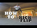HOW TO KICK FLIP
