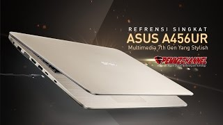 Quick Review Asus A456UR Kaby-Lake : Laptop Multimedia 7th Gen Yang Stylish