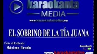 Karaokanta - Máximo Grado - El sobrino de la tía Juana