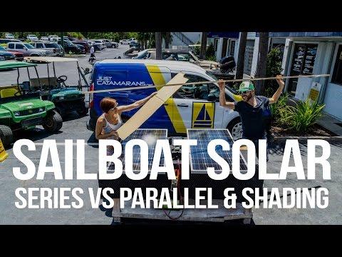 Sailboat Solar Power - Series vs. Parallel & Shading