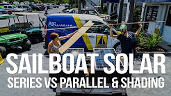Sailboat Solar Power - Series vs. Parallel & Shading