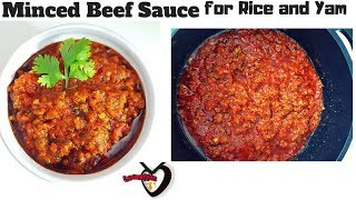 How to make Minced beef Sauce for Rice and Yam