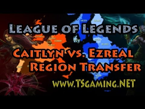 League of Legends - Caitlyn vs. Ezreal - Region Transfer