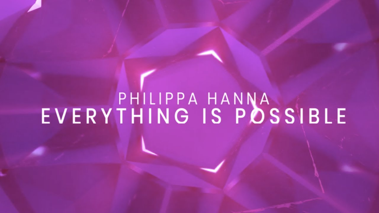 Everything Is Possible (Lyric Video) - Philippa Hanna