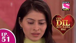 Yeh Dil Sun Raha Hai - यह दिल सुन रहा है - Episode 51 - 16th December 2014