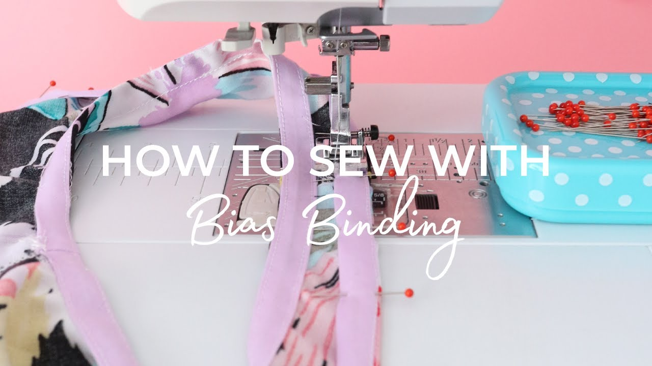 HOW TO SEW WITH BIAS BINDING
