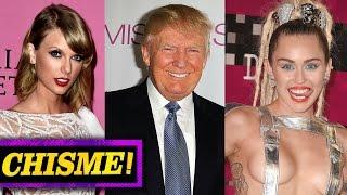 Taylor Swift Apoya a Donald Trump, Miley Cyrus Concierto DESNUDA? - CHISMELICIOSO