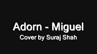 Adorn - Miguel (Cover By Suraj Shah)