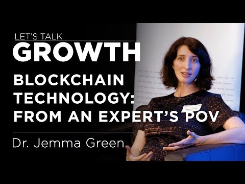 Let's Talk Growth - Jemma Green on Blockchain Technology from an expert's  POV