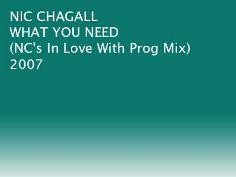Nic Chagall - What You Need (NC's In Love With Prog Mix) Full