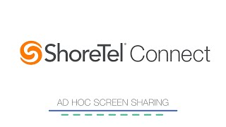 Collaboration Features - Ad Hoc Screen Sharing