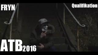atb 2016 qualifikation 15 32 fryn prod by jojojo