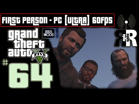 """GTA 5: PC - First Person ♫ Ryda Radio [Ep64] ► """" Ending C """" NO COMMENTARY Playthrough 60fps"""