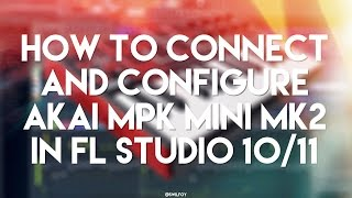 How to connect and configure Akai MPK Mini MK2 in FL Studio 10/11