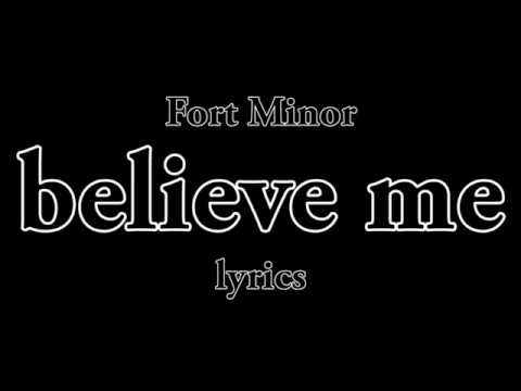 FORT MINOR  BELIEVE ME  LYRICS