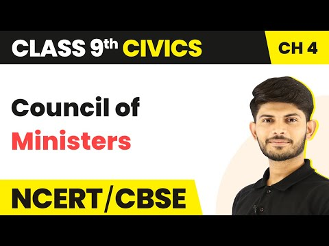 Council Of Ministers - Working Of Institutions | Class 9 Civics