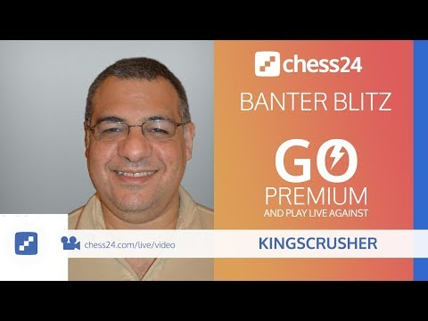 chess24 Banter Blitz Chess with Kingscrusher