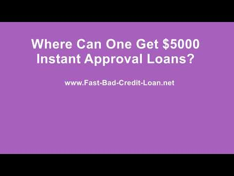 Where Can One Get $5000 Instant Approval Loans
