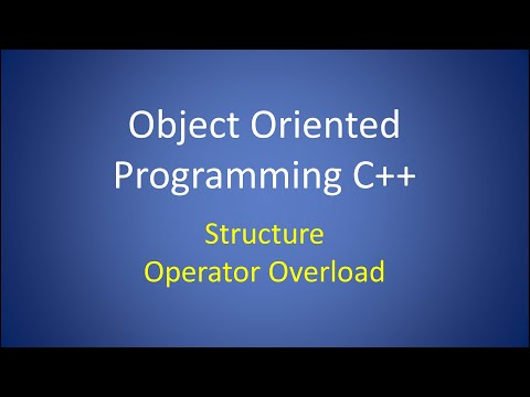 Object Oriented Programming C++ Lesson 4: Structure , Operator Overload