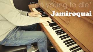 Jamiroquai - Too Young To Die (piano version)