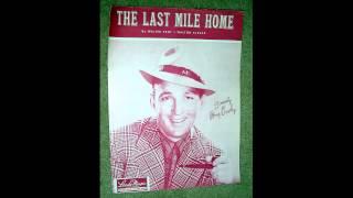 Bing Crosby   The Last Mile Home 1950