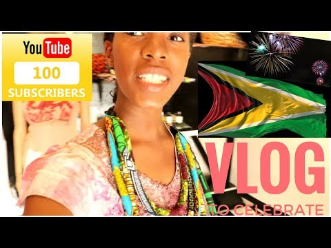 VLOG: Celebrating Guyana's 51st Independence Anniversary and 100 Subscribers