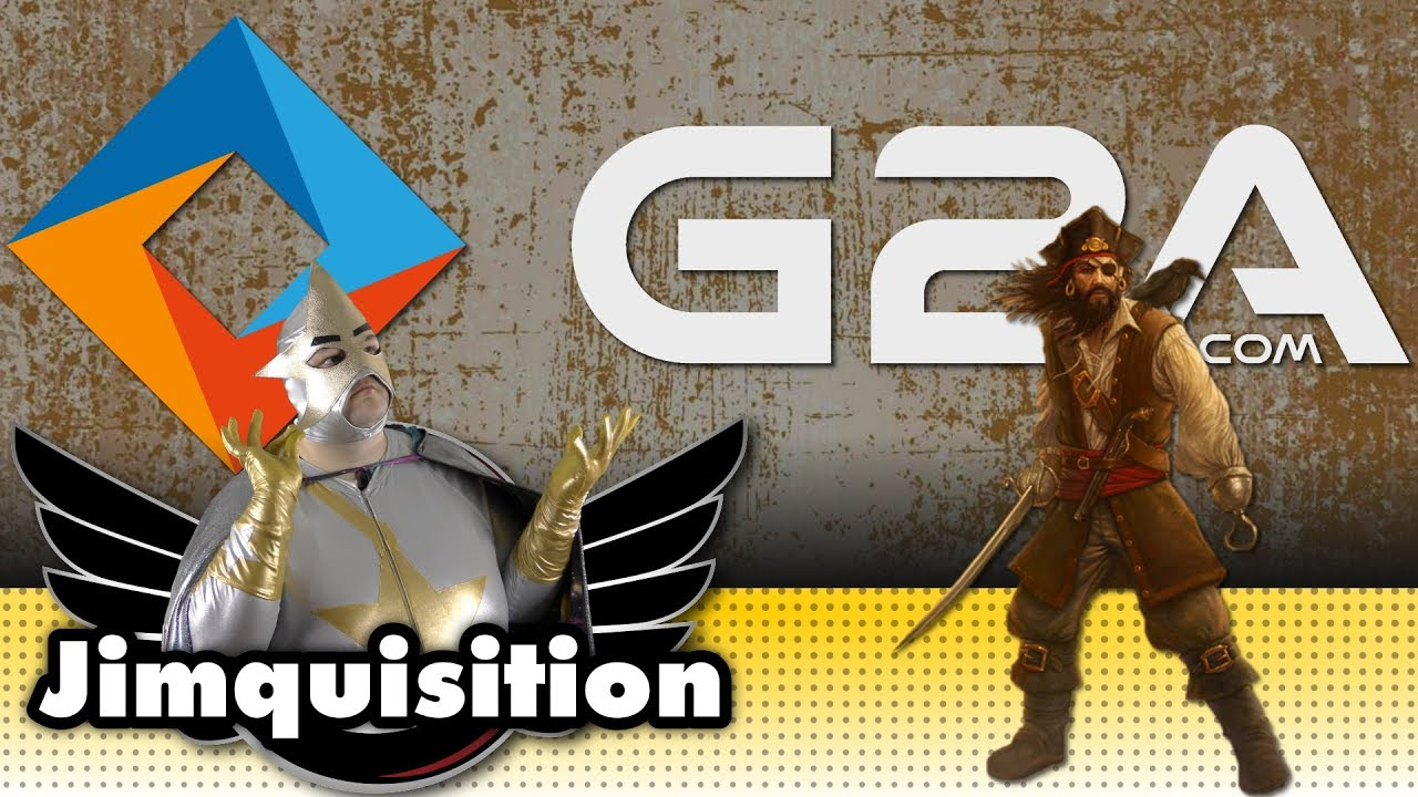 G2A Isn't Just Worse Than Piracy    It's Also Very Stupid And Embarrassing  (The Jimquisition)
