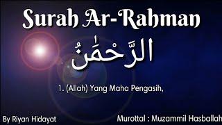 Video Surah Ar-Rahman | Lantunan Ayat Suci Al-Quran Paling Merdu | Murottal Muzammil Hasballah | By Riyan download MP3, 3GP, MP4, WEBM, AVI, FLV September 2018