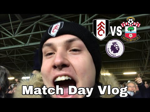 Fulham 3-2 Southampton: Match Day Vlog- Ranieri Era Off To A Flyer!!!