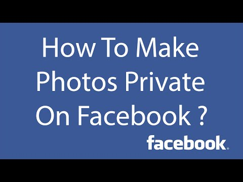 How To Make Your Photos Private On Facebook ?