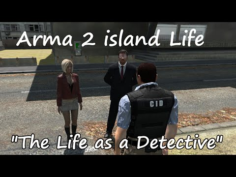 "Arma 2 Island Life: TFR ""The Daily life as a Detective"""