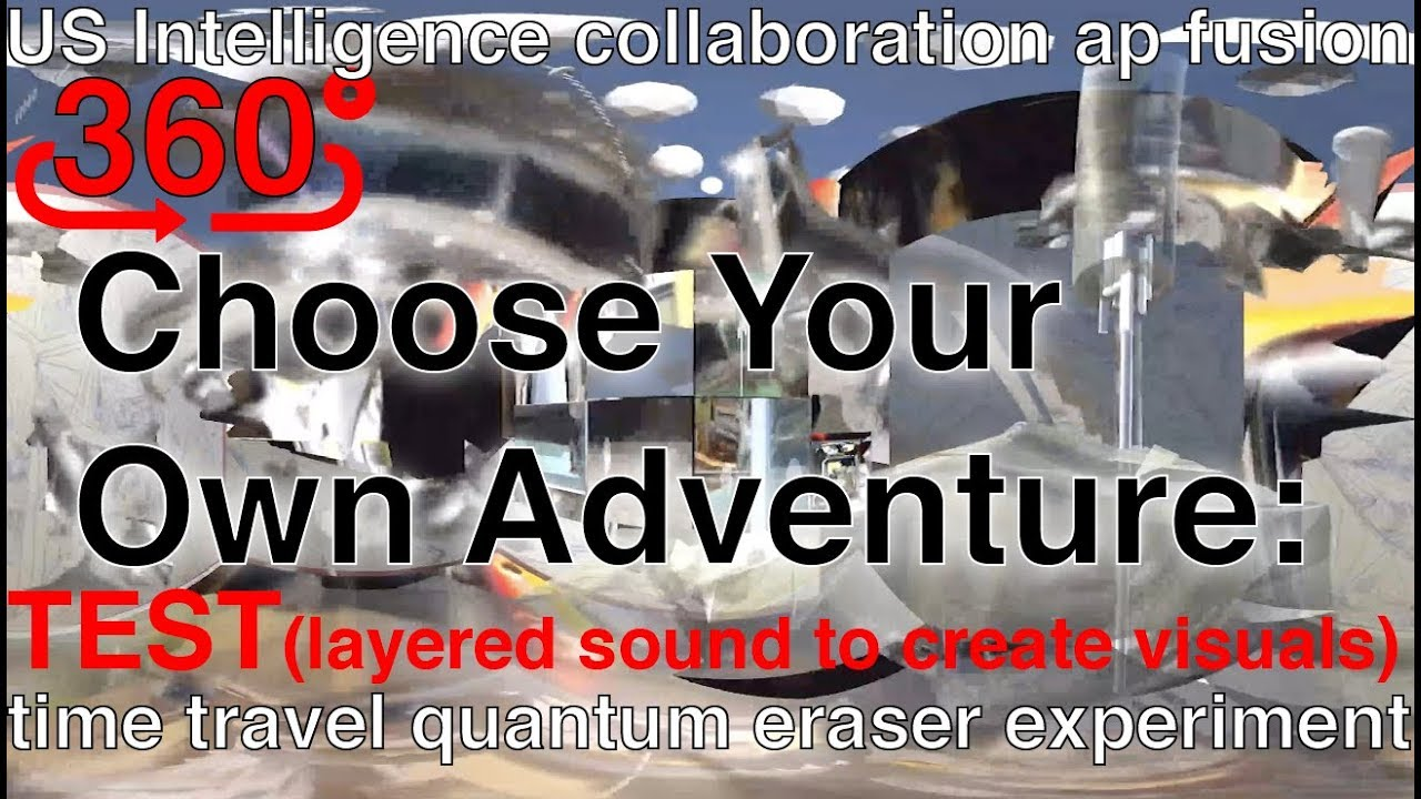 360 Choose Your Own Adventure : US Intelligence collaboration ap fusion (  time travel )