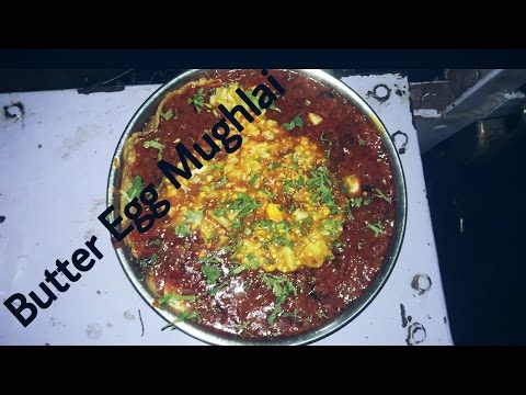 Butter Egg Mughlai-For Street Food Lovers-Must See