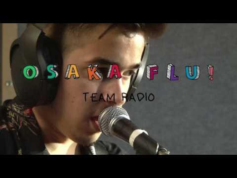 Osaka Flu! - Team Radio @ Popsonic Sessions