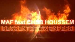 MAF feat CHEB HOUSSEM - DESCENTE AUX ENFERS