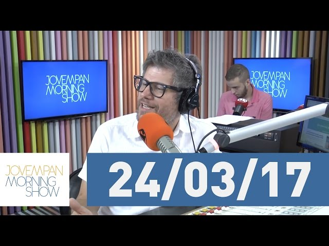Morning Show - edição completa - 24/03/17