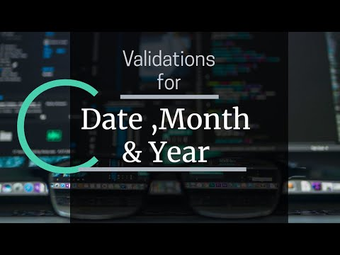 Validations In C     Validations For Date,month &year In C    Validations Using Statements & Loops