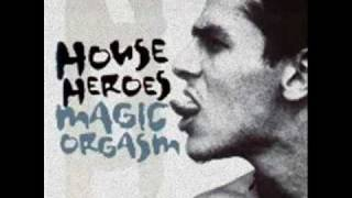 House Heroes - Magic Orgasm