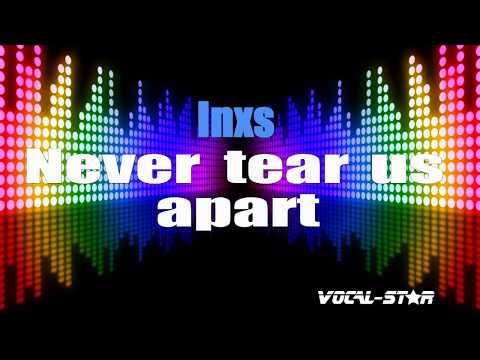 Inxs - Never Tear Us Apart (Karaoke Version) With Lyrics HD Vocal-Star Karaoke
