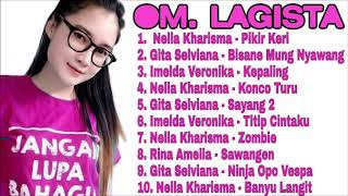 Download lagu OM LAGISTA Full Album ll Nella Kharisma Gita Selviana Imelda Veronika ll Pikir Keri Konco Turu MP3