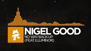 [Progressive House] - Nigel Good - No Way Back Up (feat. Illuminor) [Monstercat Release]